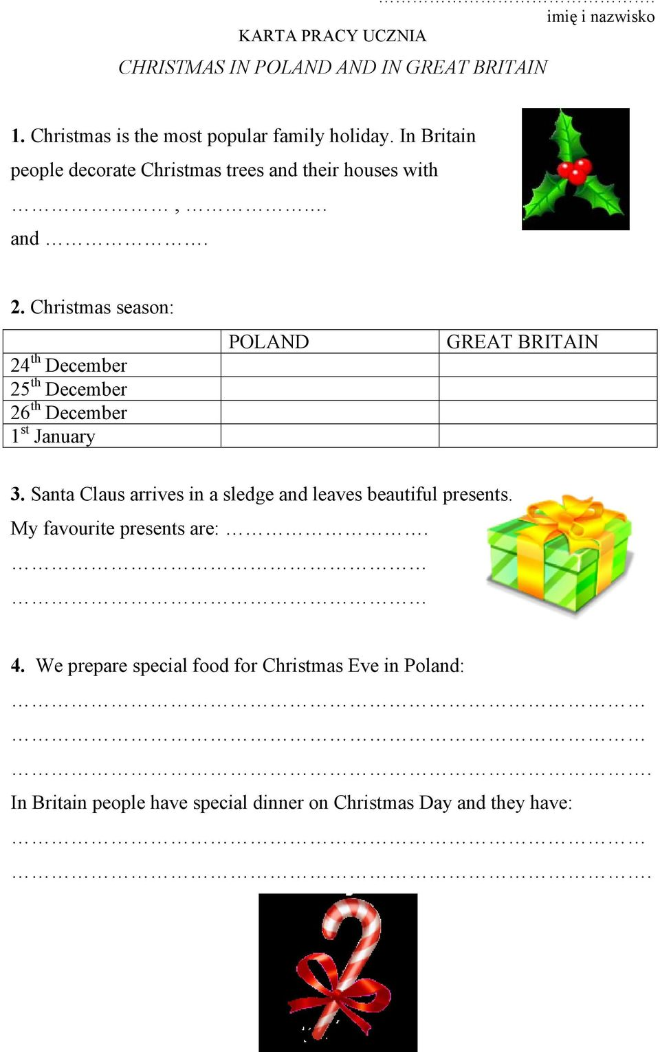 Christmas season: 24 th December 25 th December 26 th December 1 st January POLAND GREAT BRITAIN 3.