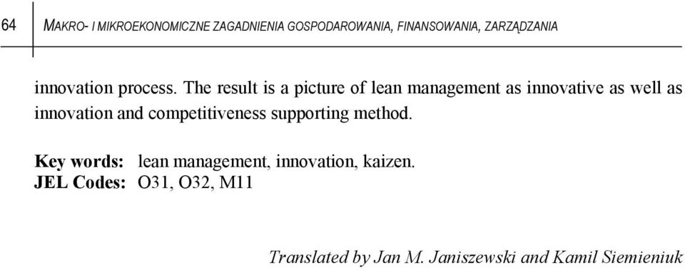 The result is a picture of lean management as innovative as well as innovation and