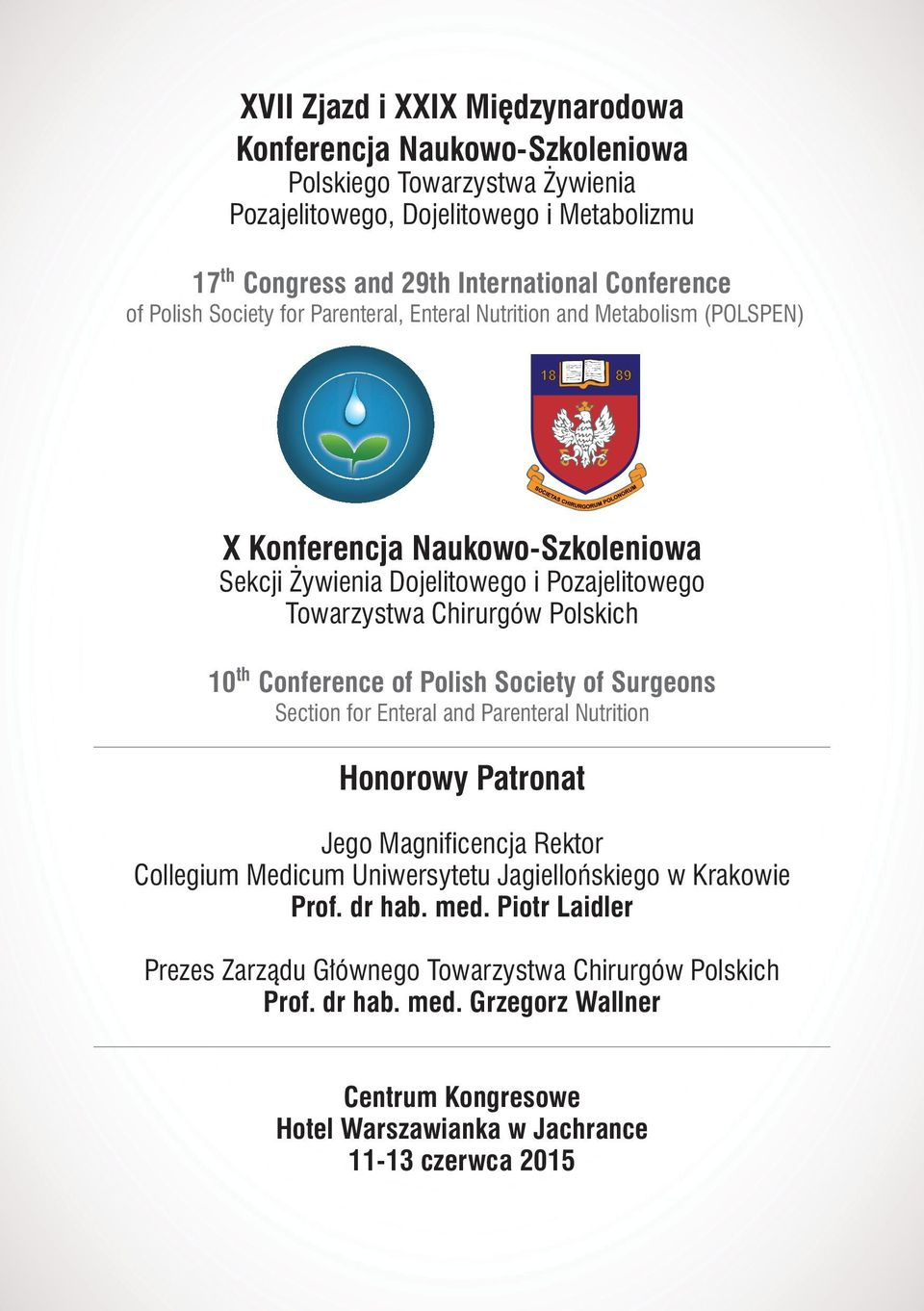 Conference of Polish Society of Surgeons Section for Enteral and Parenteral Nutrition Honorowy Patronat Jego Magnificencja Rektor Collegium Medicum Uniwersytetu Jagiellońskiego w Krakowie