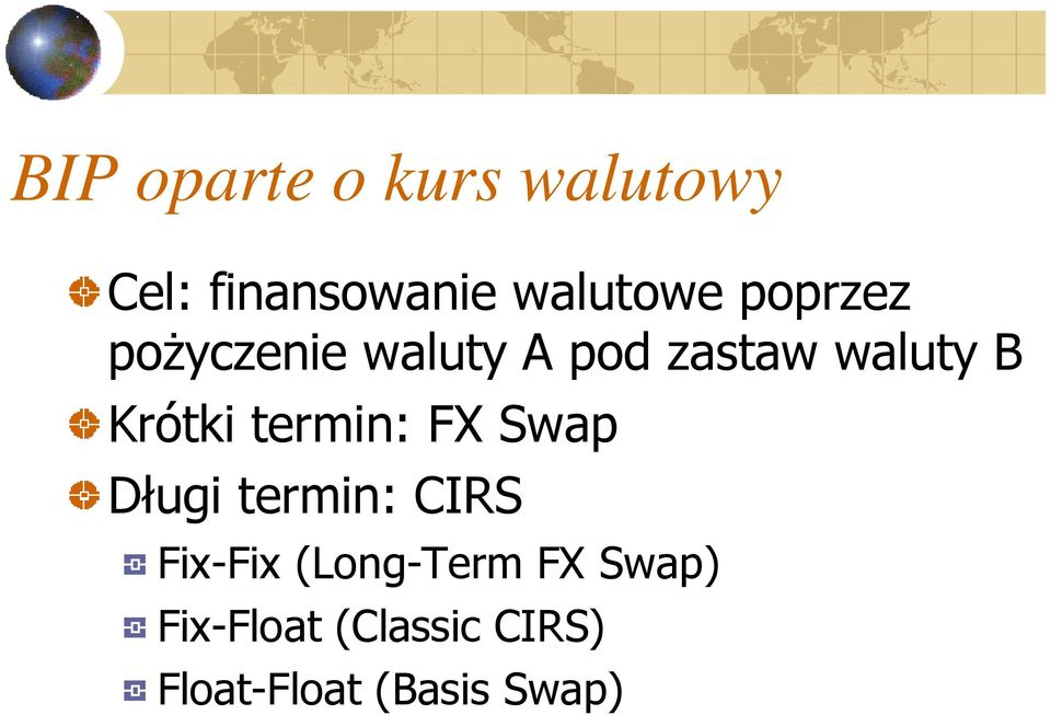 termin: FX Swap Długi termin: CIRS Fix-Fix (Long-Term