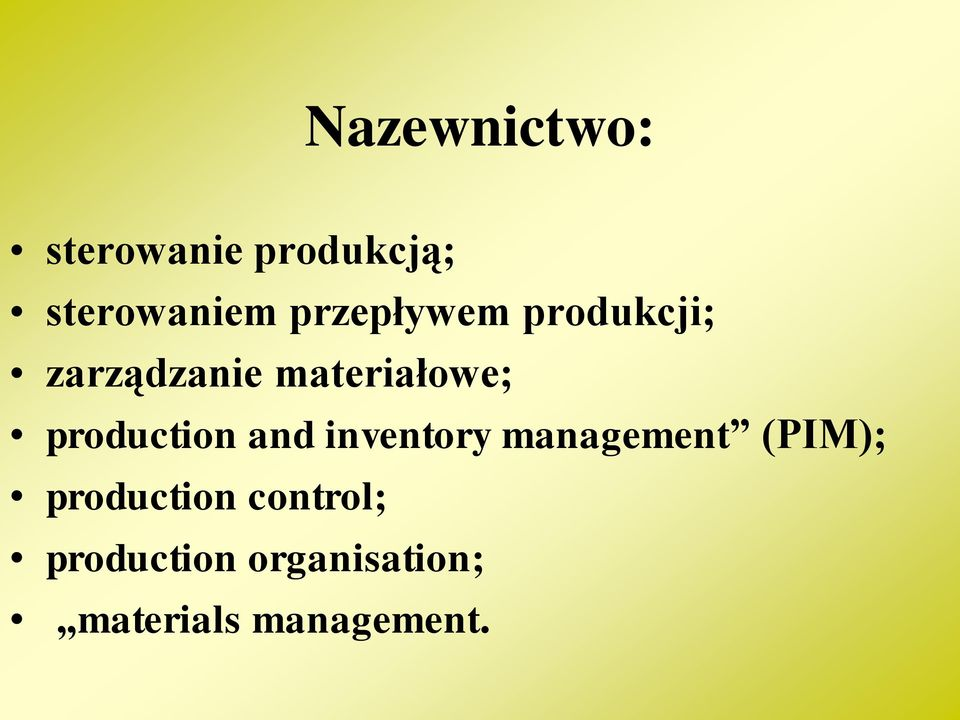 production and inventory management (PIM);