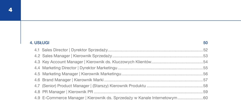 5 Marketing Manager Kierownik Marketingu...56 4.6 Brand Manager Kierownik Marki...57 4.