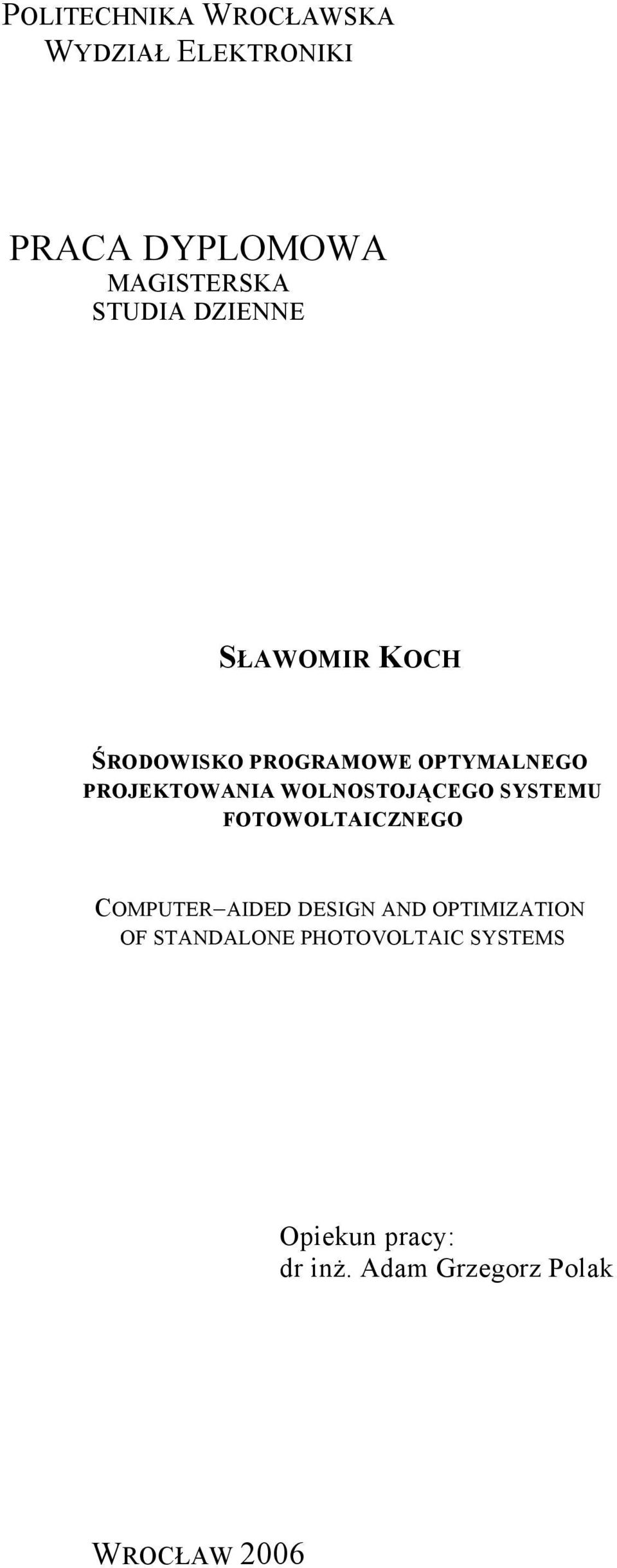 WOLNOSTOJĄCEGO SYSTEMU FOTOWOLTAICZNEGO COMPUTER AIDED DESIGN AND OPTIMIZATION