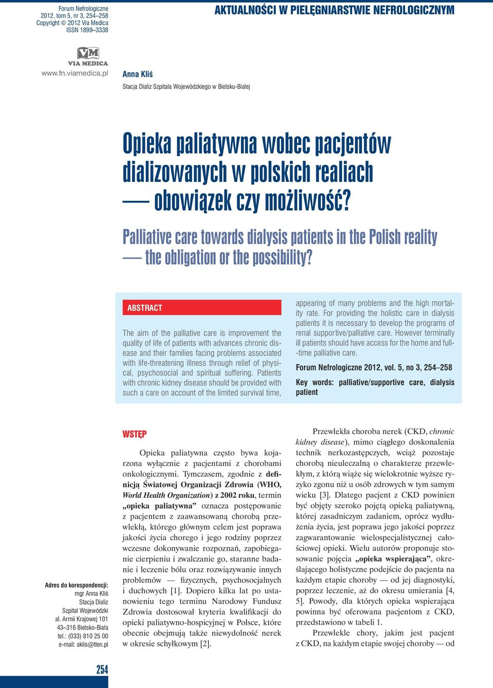 Palliative care towards dialysis patients in the Polish reality the obligation or the possibility?