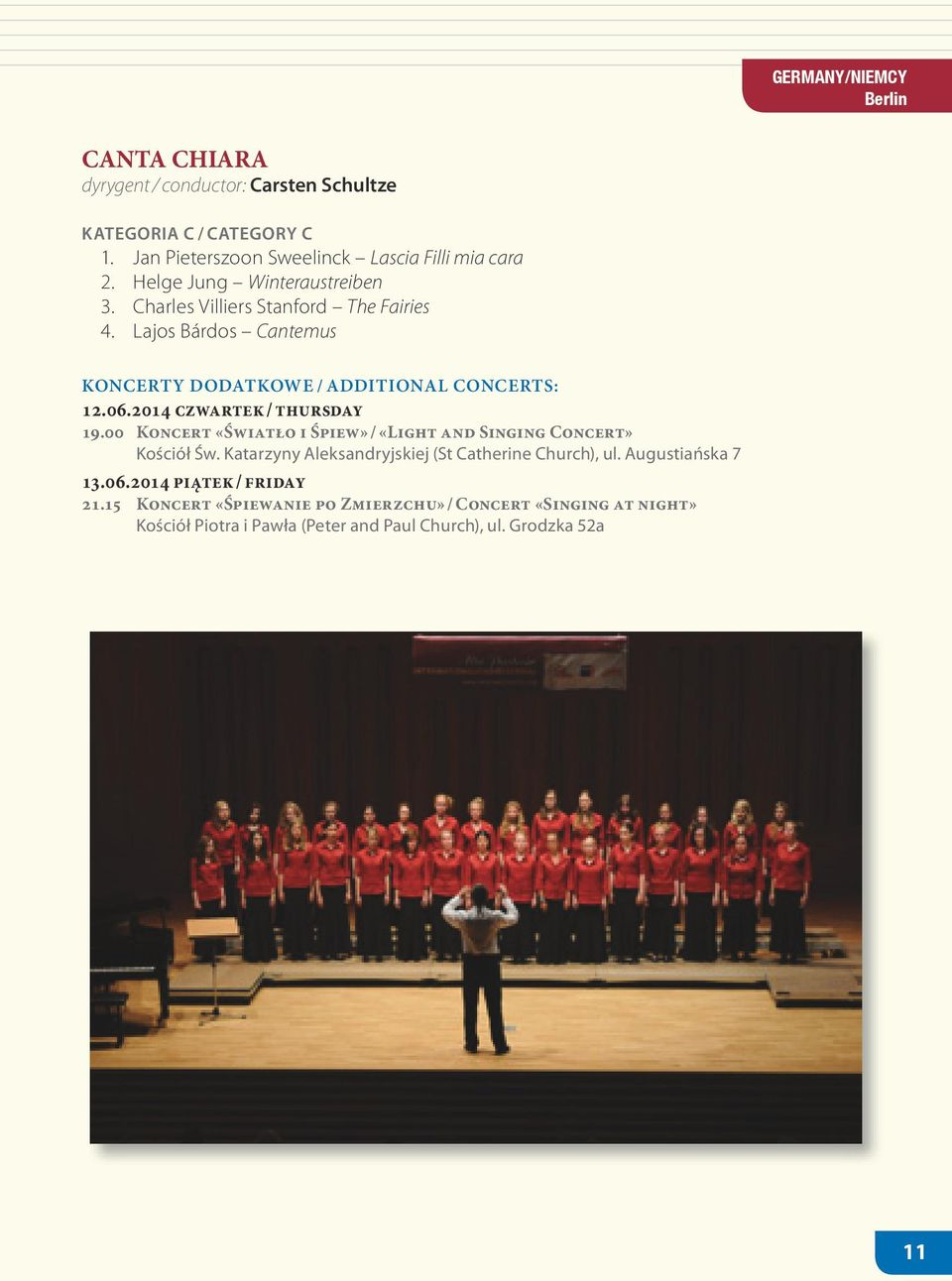 Charles Villiers Stanford The Fairies 4. Lajos Bárdos Cantemus KONCERTY DODATKOWE / ADDITIONAL CONCERTS: 12.06.