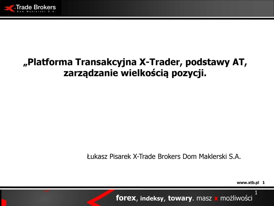 Łukasz Pisarek X-Trade Brokers Dom Maklerski