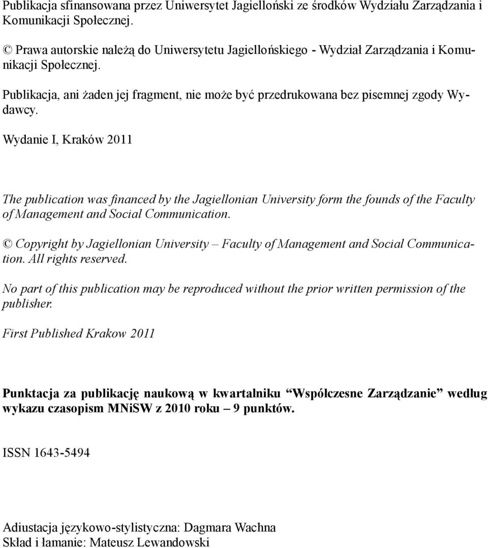 Wydanie I, Kraków 2011 The publication was financed by the Jagiellonian University form the founds of the Faculty of Management and Social Communication.