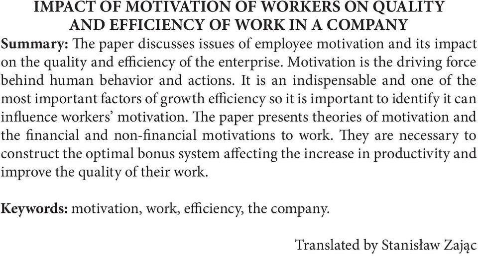 It is an indispensable and one of the most important factors of growth efficiency so it is important to identify it can influence workers motivation.