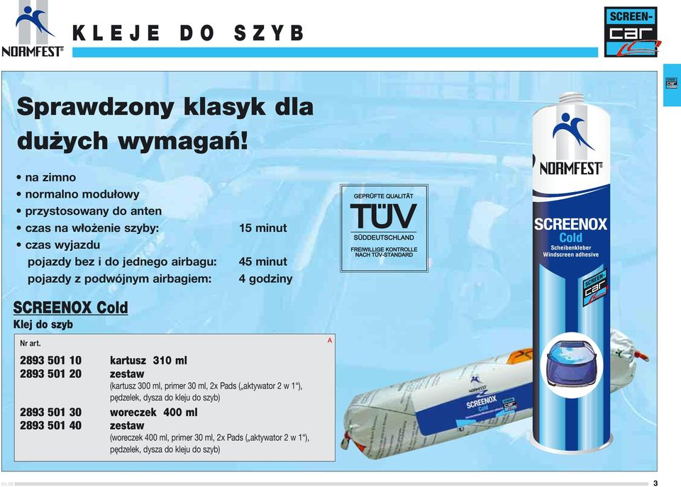 airbagiem: SCREENOX Cold Klej do szyb 15 minut 45 minut 4 godziny SCREENOX Cold Scheibenkleber Windscreen adhesive 2893 501 10 kartusz 310 ml 2893 501