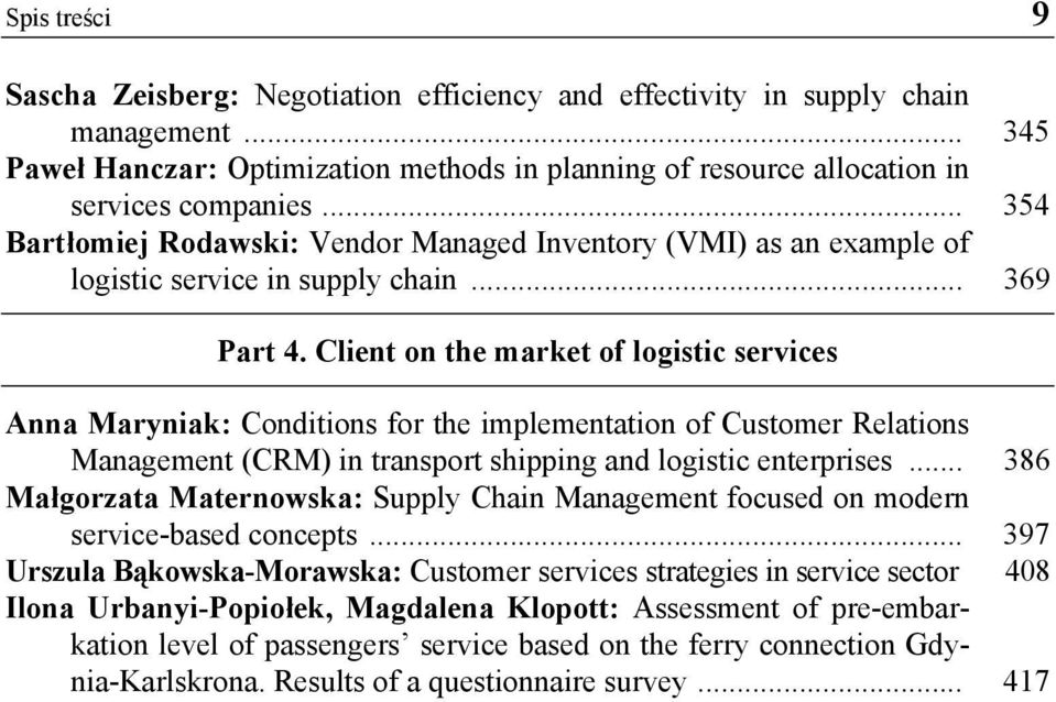 Client on the market of logistic services Anna Maryniak: Conditions for the implementation of Customer Relations Management (CRM) in transport shipping and logistic enterprises.