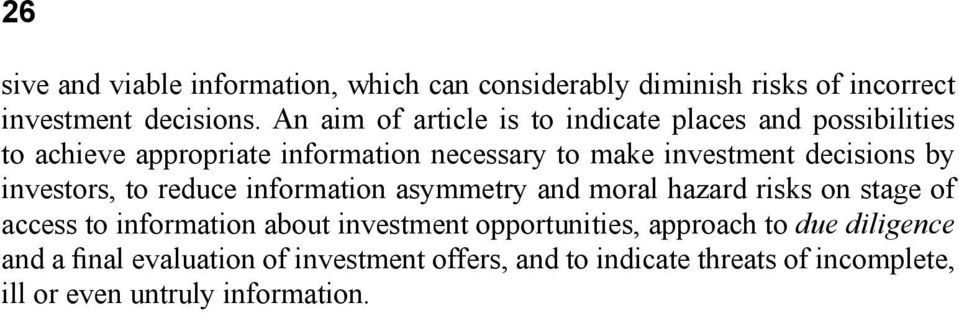 decisions by investors, to reduce information asymmetry and moral hazard risks on stage of access to information about