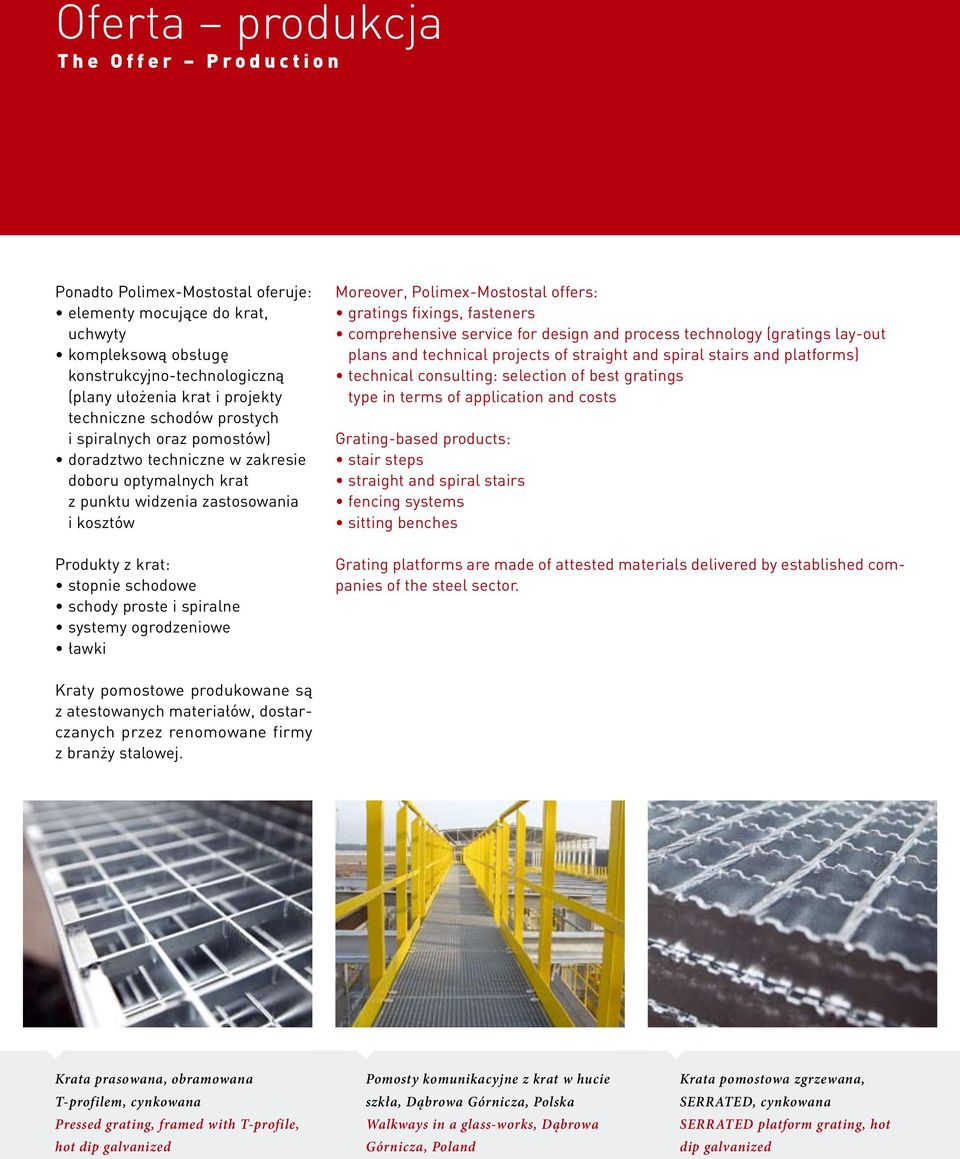 spiralne systemy ogrodzeniowe ławki Moreover, Polimex-Mostostal offers: gratings fixings, fasteners comprehensive service for design and process technology (gratings lay-out plans and technical