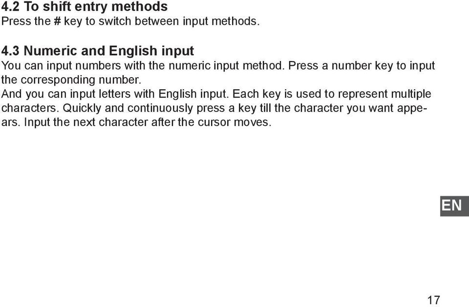 Press a number key to input the corresponding number. And you can input letters with English input.
