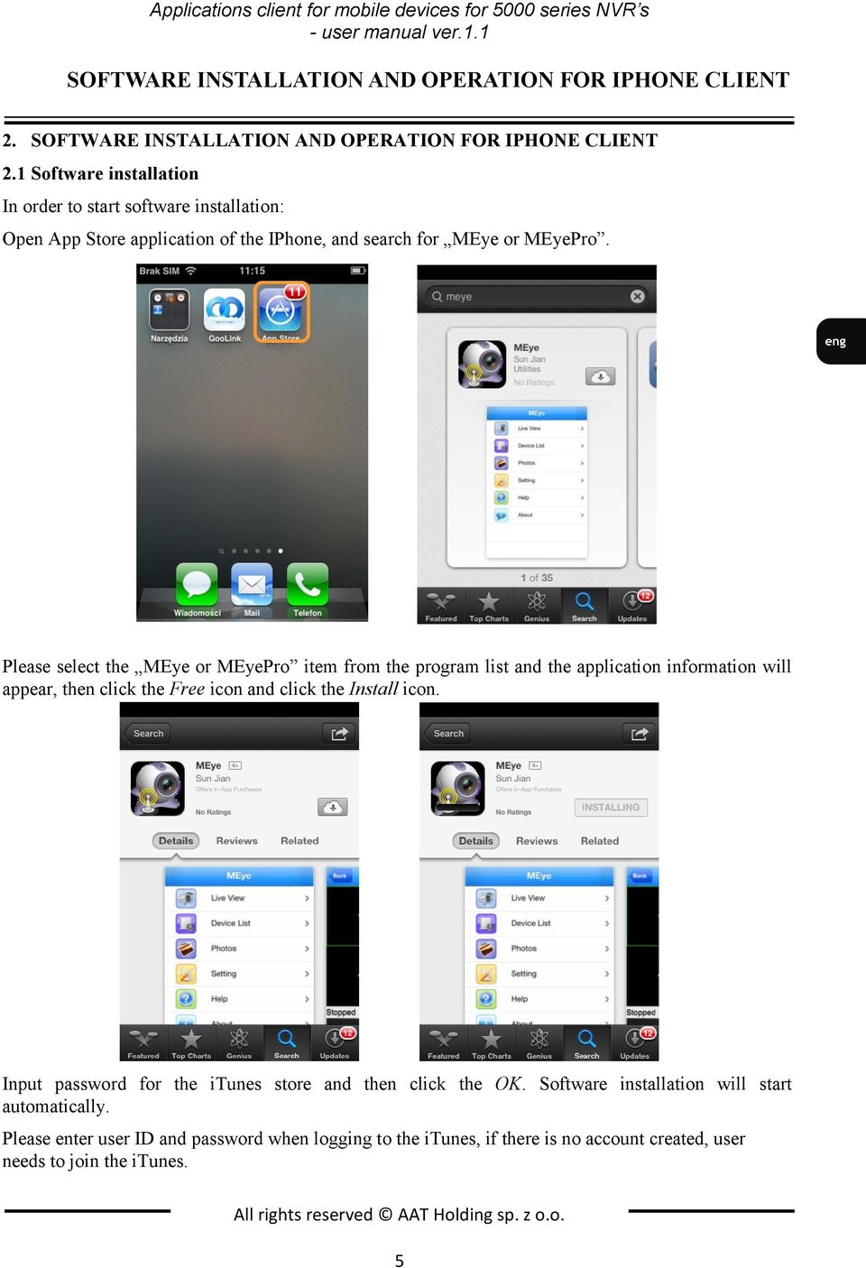 1 Software installation In order to start software installation: Open App Store application of the IPhone, and search for MEye or MEyePro.