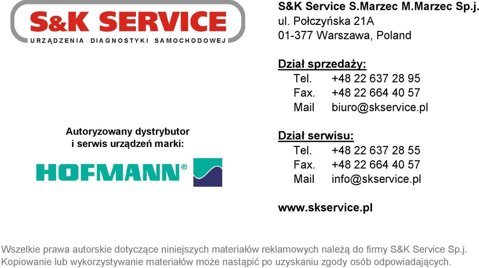 +48 22 637 28 55 Fax. +48 22 664 40 57 Mail info@skservice.