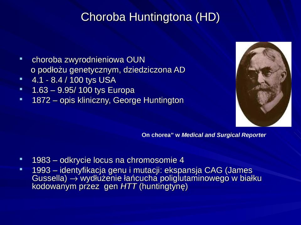 95/ 100 tys Europa 1872 opis kliniczny, George Huntington On chorea w Medical and Surgical Reporter