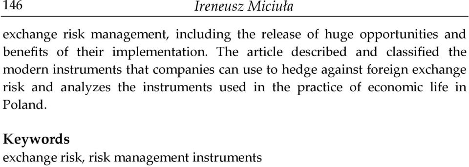 The article described and classified the modern instruments that companies can use to hedge