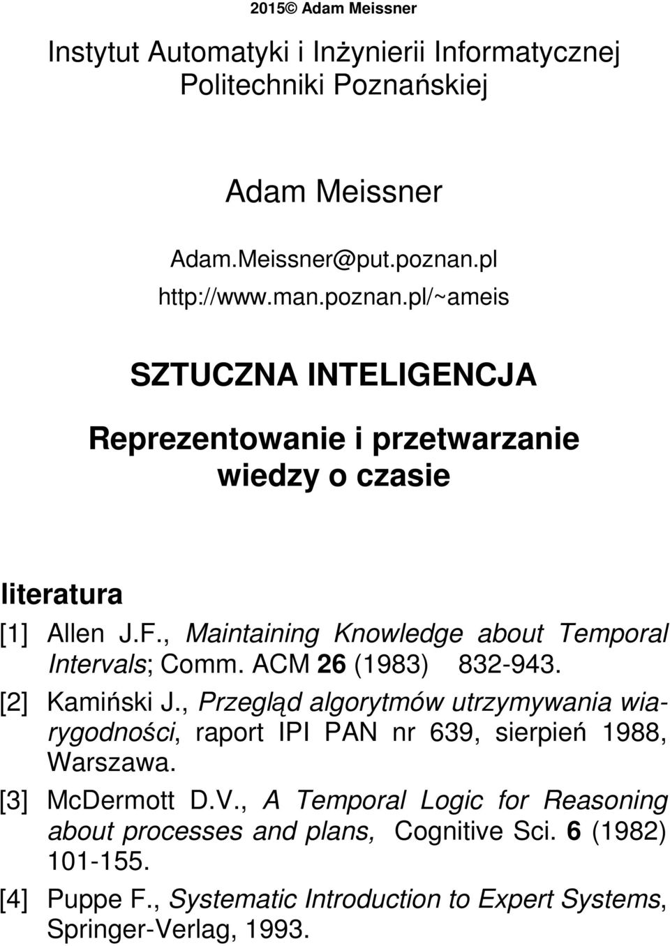 , Maintaining Knowledge about Temporal Intervals; Comm. ACM 26 (1983) 832-943. [2] Kamiński J.