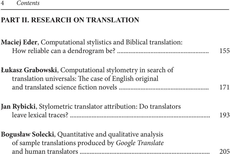 ... 155 Łukasz Grabowski, Computational stylometry in search of translation universals: The case of English original and translated