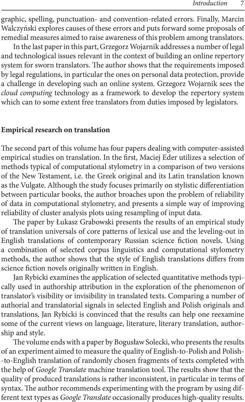 In the last paper in this part, Grzegorz Wojarnik addresses a number of legal and technological issues relevant in the context of building an online repertory system for sworn translators.