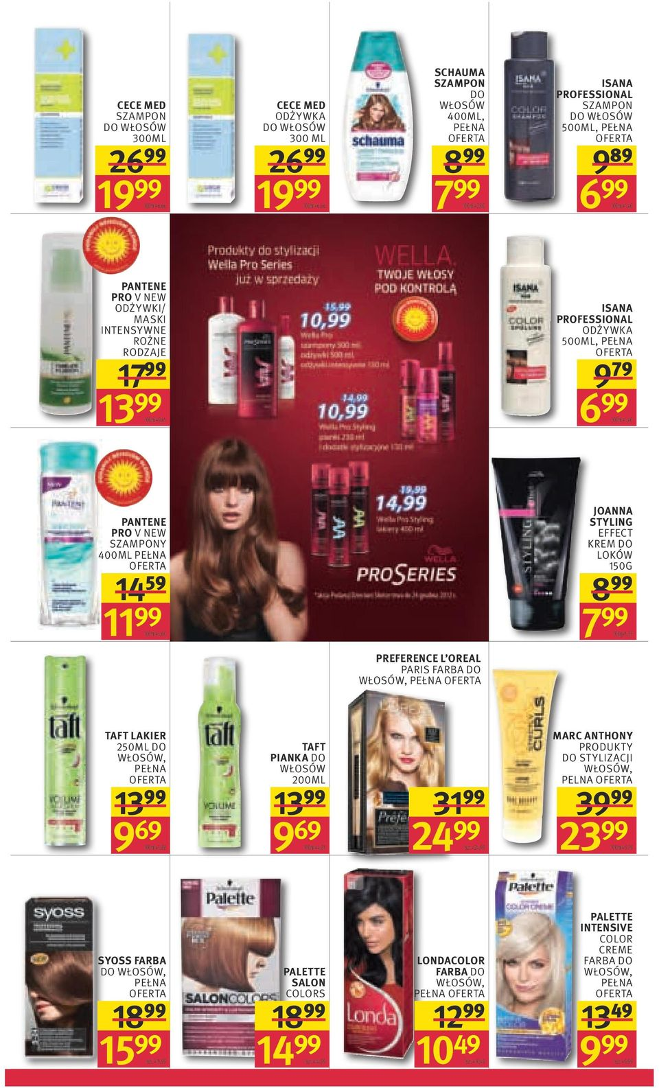JOANNA STYLING EFFECT KREM DO LOKÓW 150G 7 99 100g=5,33 PREFERENCE L OREAL PARIS FARBA DO WŁOSÓW, TAFT LAKIER 250ML DO WŁOSÓW, 13 99 9 69 100ml=3,88 TAFT PIANKA DO WŁOSÓW 200ML 13 99 9 69 100ml=4,85