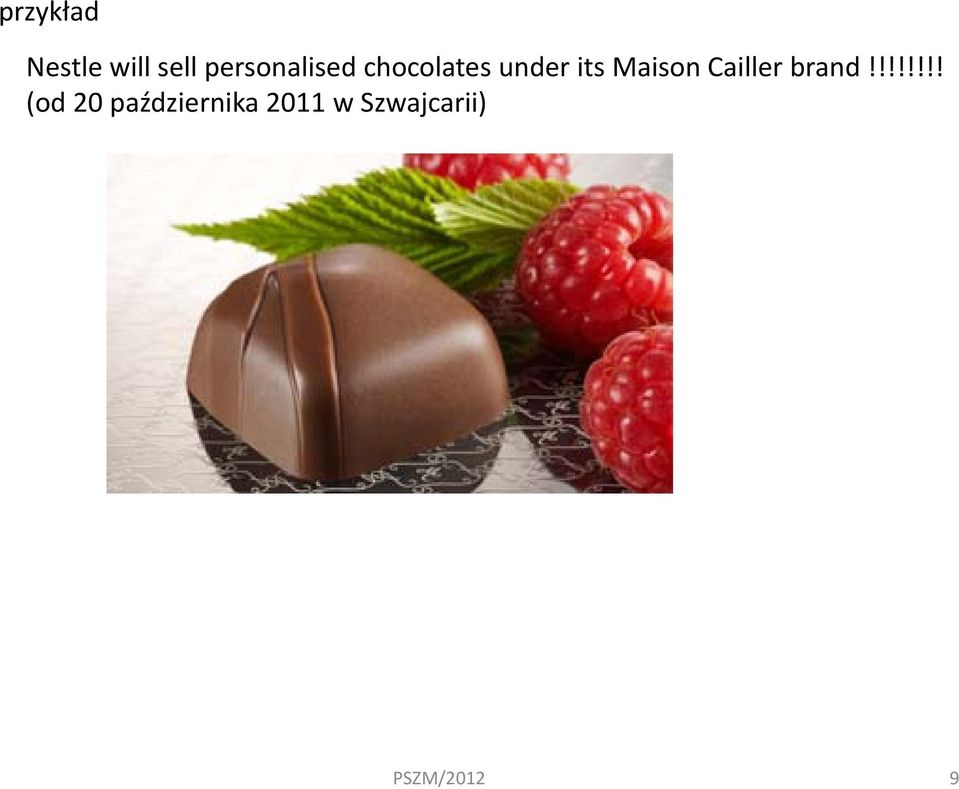 its Maison Cailler brand!