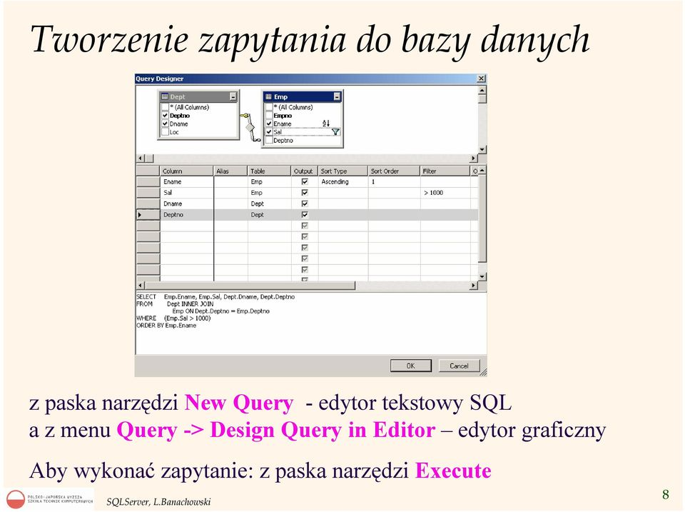 menu Query -> Design Query in Editor edytor