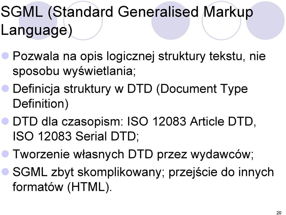 Definition) DTD dla czasopism: ISO 12083 Article DTD, ISO 12083 Serial DTD;