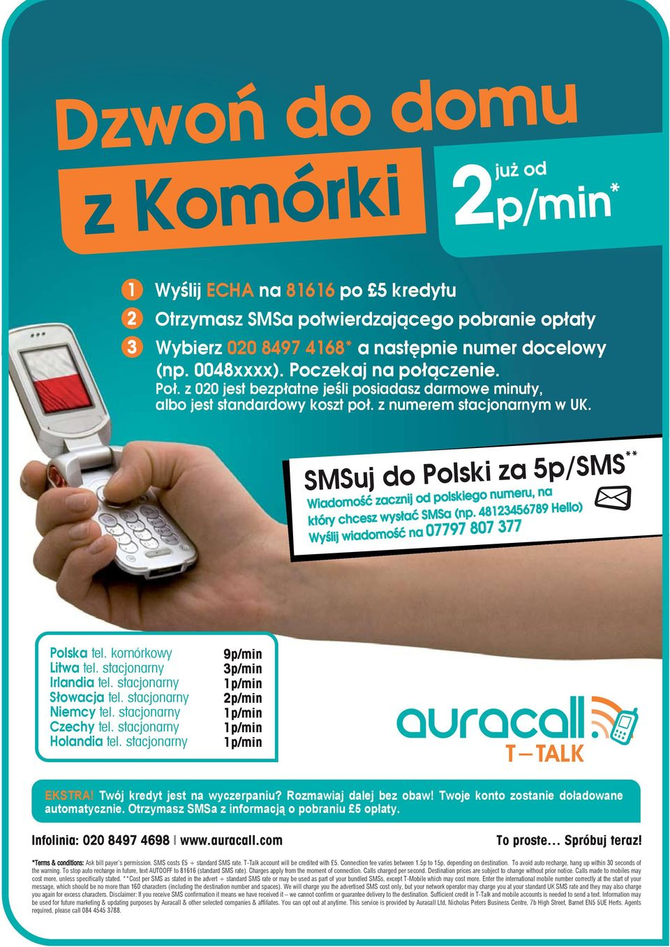 com To proste Spróbuj teraz! 6 *Terms & conditions: Ask bill payer s permission. SMS costs 5 + standard SMS rate. T-Talk account will be credited with 5. Connection fee varies between 1.
