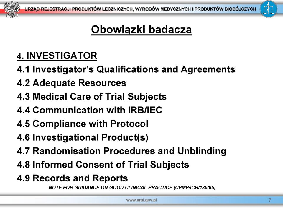 5 Compliance with Protocol 4.6 Investigational Product(s) 4.7 Randomisation Procedures and Unblinding 4.