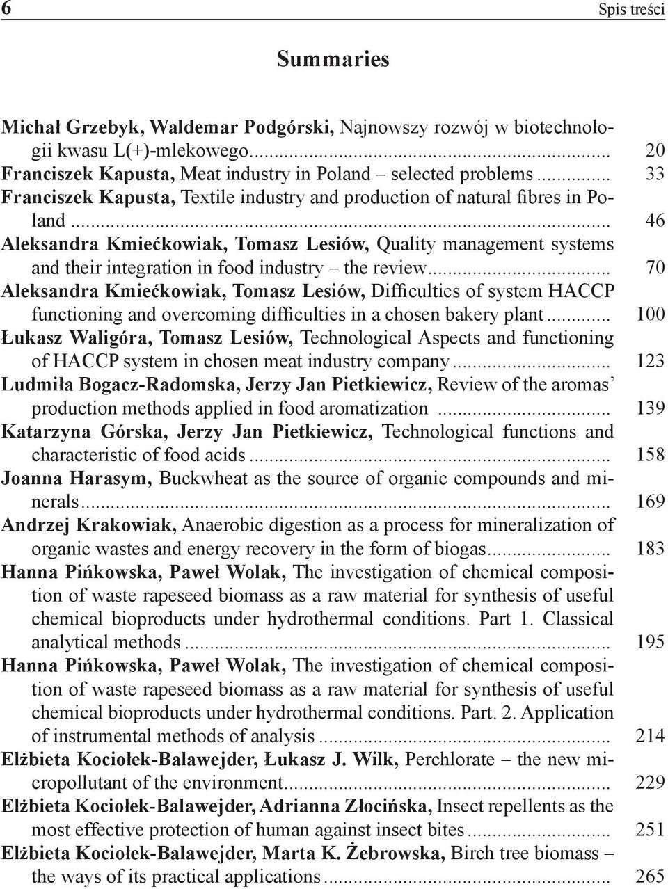 .. 46 Aleksandra Kmiećkowiak, Tomasz Lesiów, Quality management systems and their integration in food industry the review.
