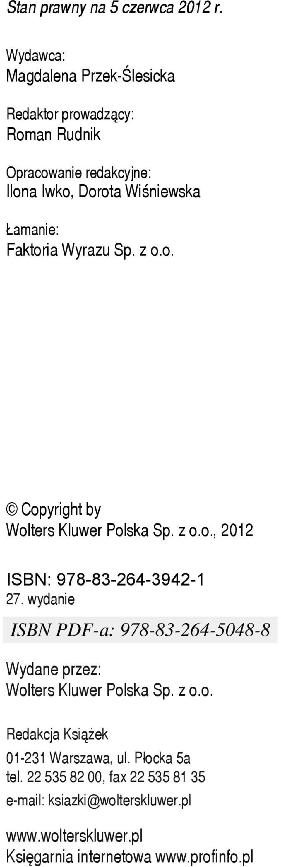 Łamanie: Faktoria Wyrazu Sp. z o.o. Copyright by Wolters Kluwer Polska Sp. z o.o., 2012 ISBN: 978-83-264-3942-1 27.