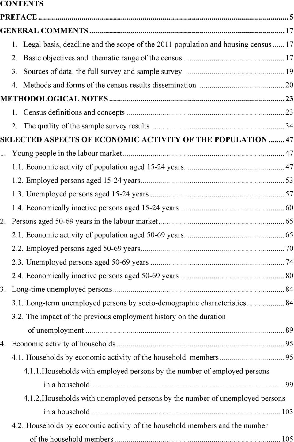 The quality of the sample survey results... 34 SELECTED ASPECTS OF ECONOMIC ACTIVITY OF THE POPULATION... 47 1. Young people in the labour market... 47 1.1. Economic activity of population aged 15-24 years.