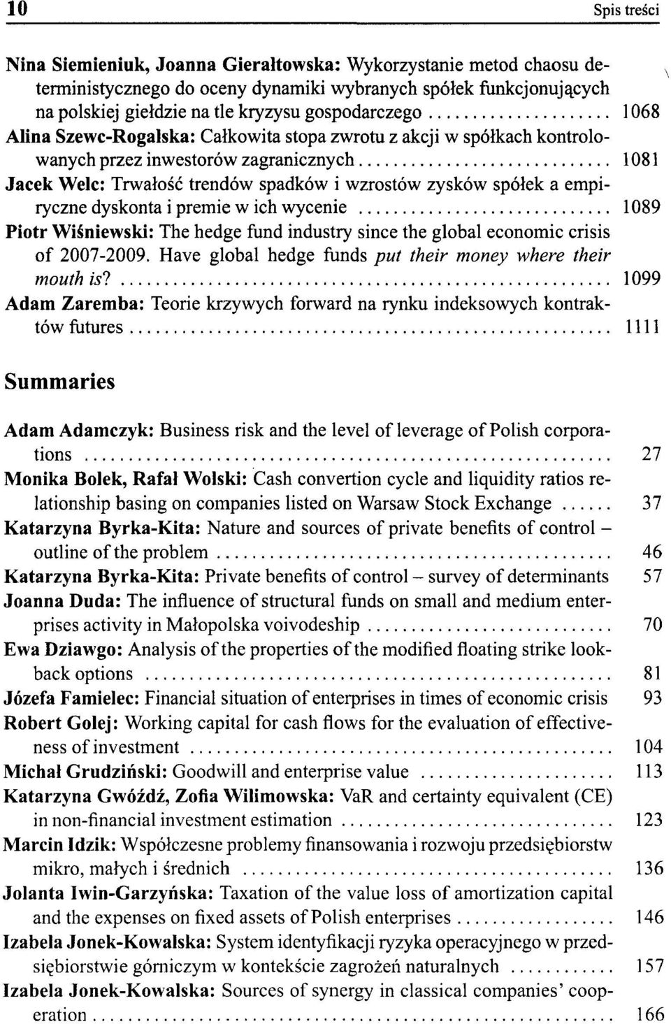 empiryczne dyskonta i premie w ich wycenie 1089 Piotr Wiśniewski: The hedge fund industry sińce the global economic crisis of 2007-2009.