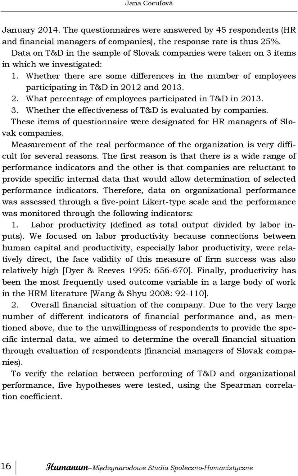 12 and 2013. 2. What percentage of employees participated in T&D in 2013. 3. Whether the effectiveness of T&D is evaluated by companies.