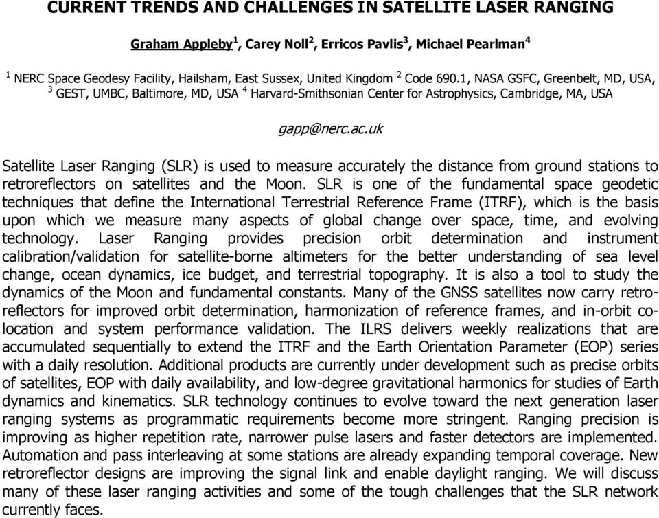 uk Satellite Laser Ranging (SLR) is used to measure accurately the distance from ground stations to retroreflectors on satellites and the Moon.
