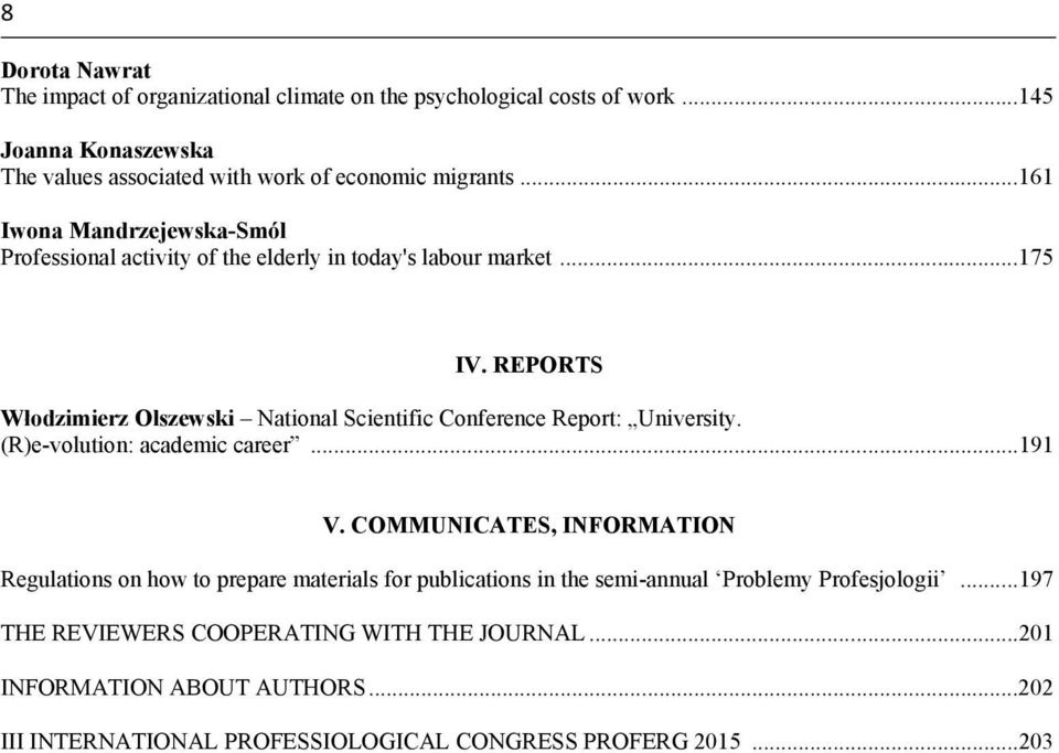 REPORTS Włodzimierz Olszewski National Scientific Conference Report: University. (R)e-volution: academic career...191 V.