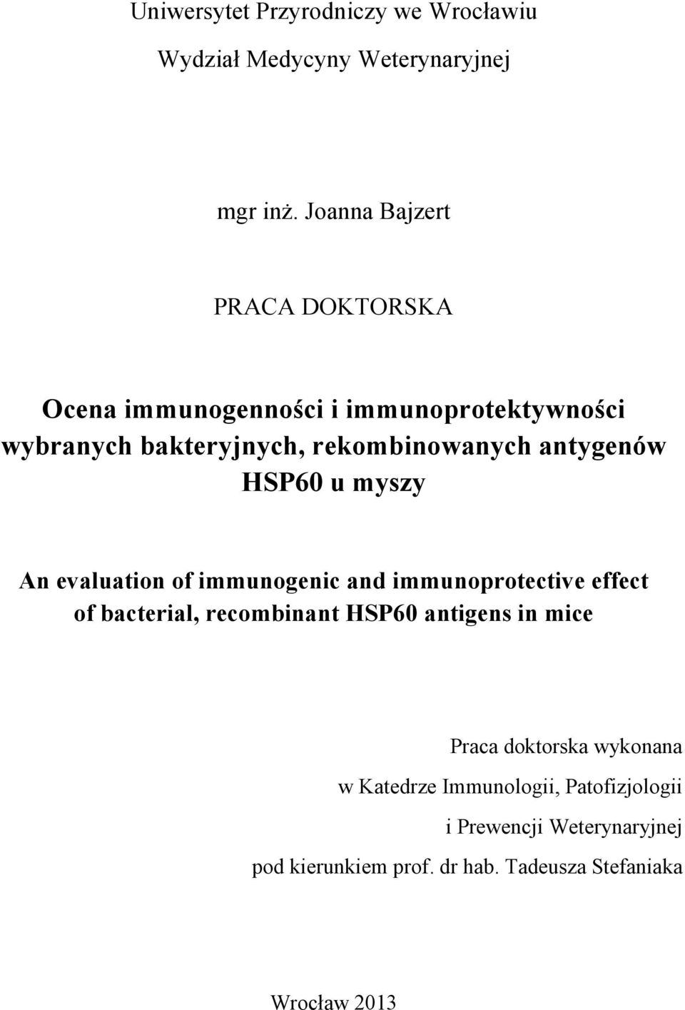 antygenów HSP60 u myszy An evaluation of immunogenic and immunoprotective effect of bacterial, recombinant HSP60