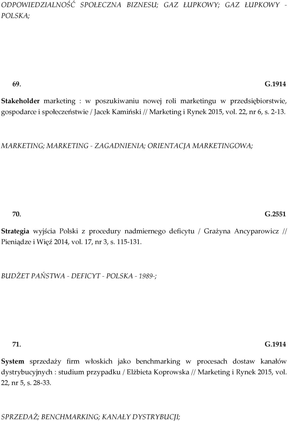 22, nr 6, s. 2-13. MARKETING; MARKETING - ZAGADNIENIA; ORIENTACJA MARKETINGOWA; 70. G.