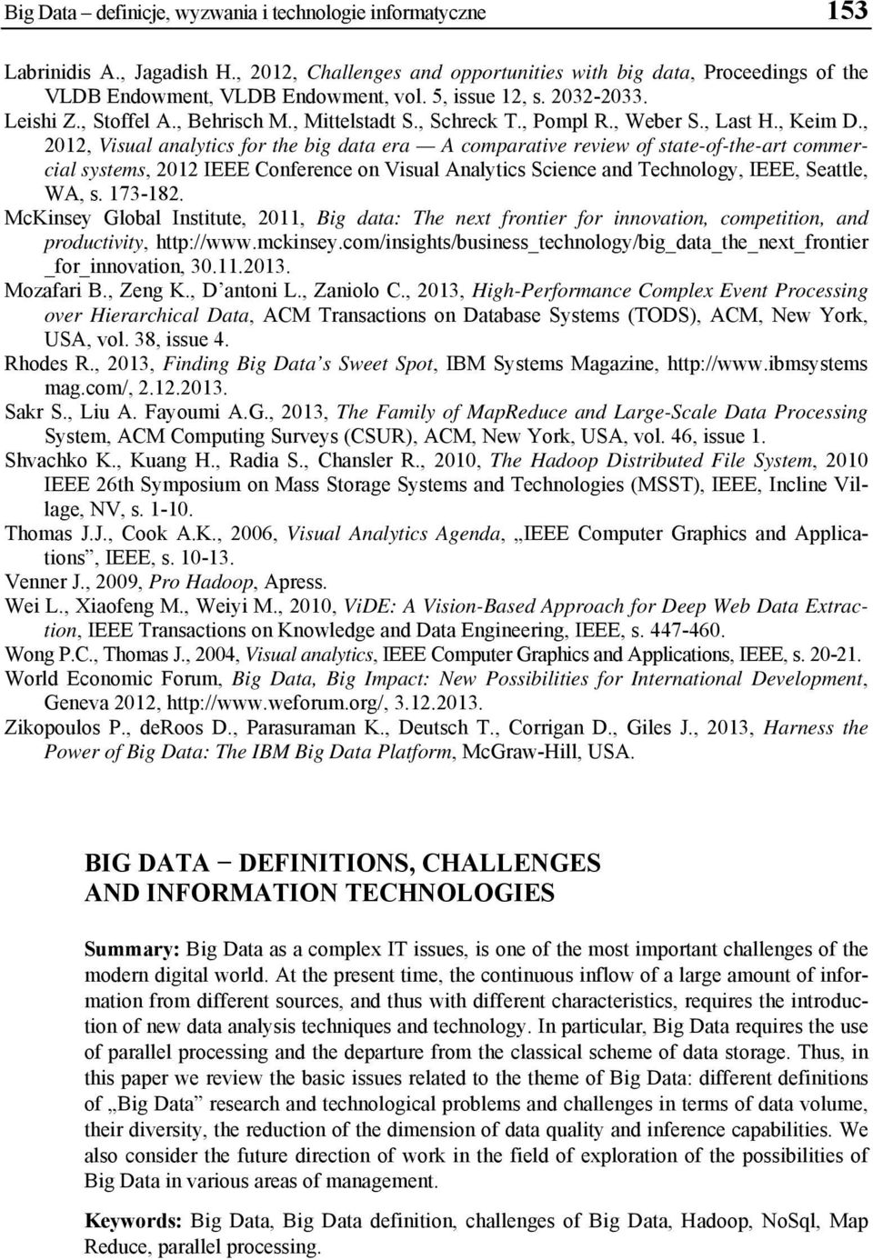 , 2012, Visual analytics for the big data era A comparative review of state-of-the-art commercial systems, 2012 IEEE Conference on Visual Analytics Science and Technology, IEEE, Seattle, WA, s.
