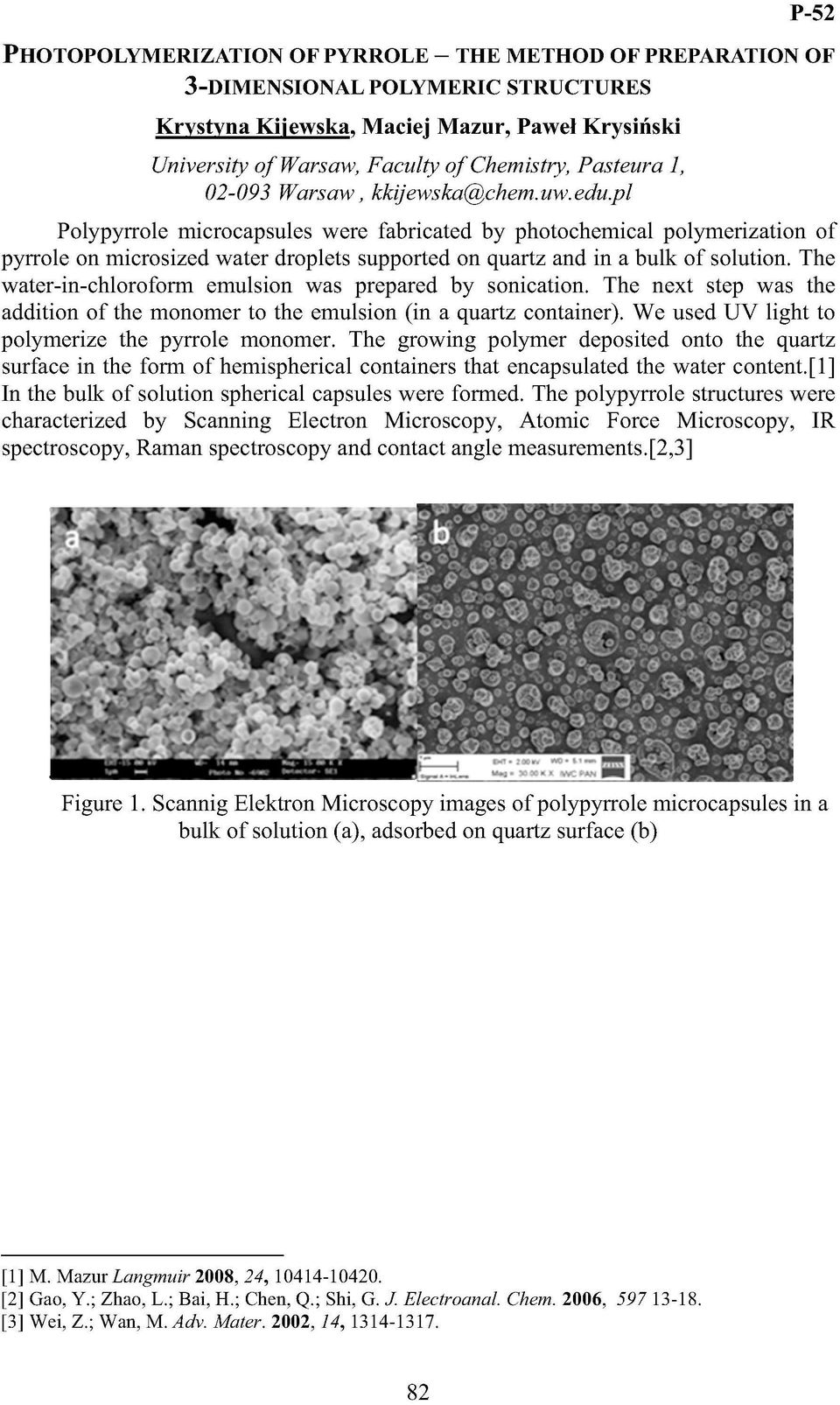 pl Polypyrrole microcapsules were fabricated by photochemical polymerization of pyrrole on microsized water droplets supported on quartz and in a bulk of solution.