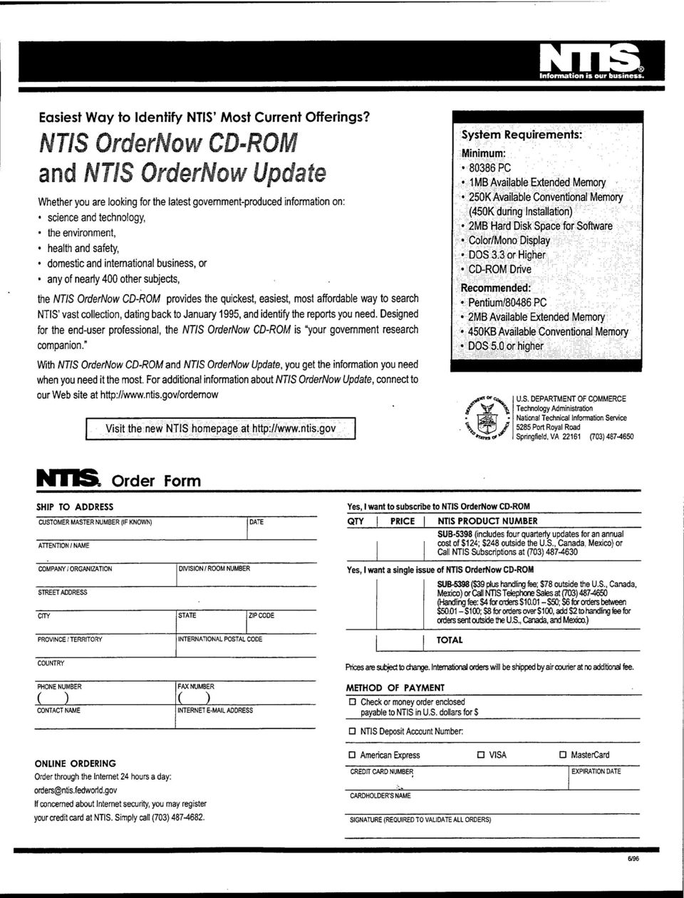 international business, or any of nearly 400 other subjects, the NTIS OrderNow CD-ROM provides the quickest, easiest, most affordable way to search NTIS' vast collection, dating back to January 1995,