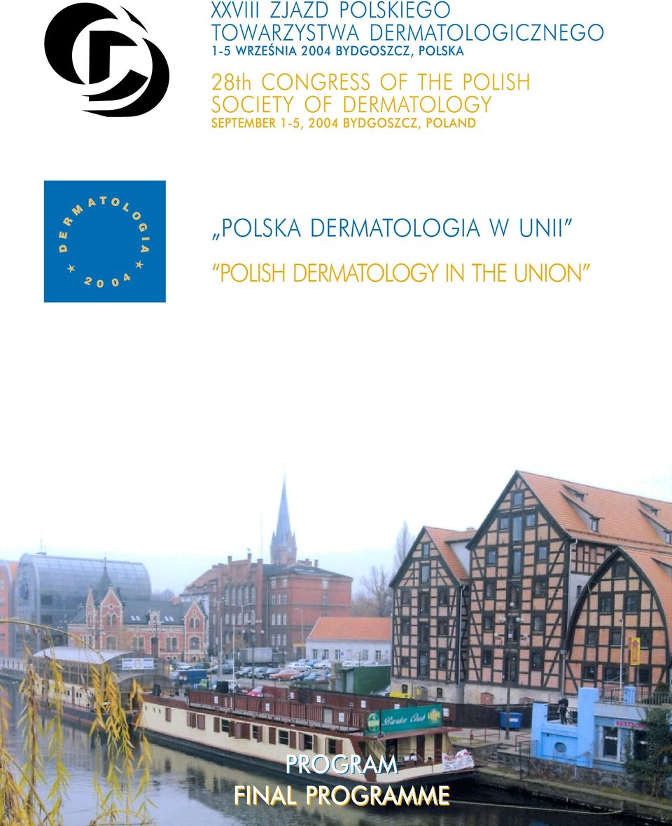 SOCIETY OF DERMATOLOGY SEPTEMBER 1-5, 2004 BYDGOSZCZ, POLAND