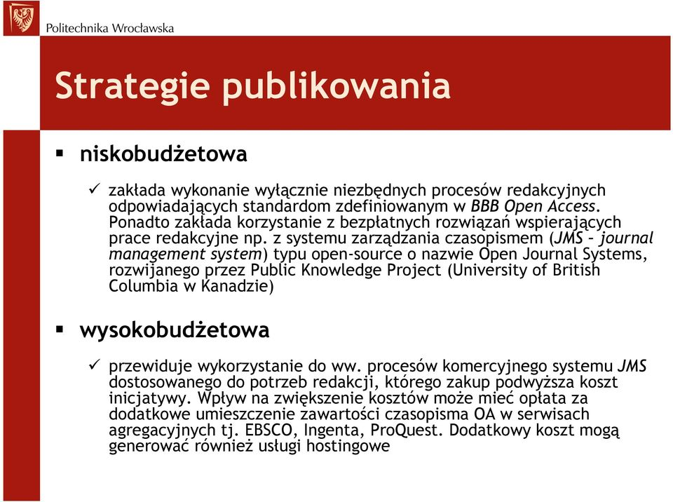 z systemu zarządzania czasopismem (JMS journal management system) typu open-source o nazwie Open Journal Systems, rozwijanego przez Public Knowledge Project (University of British Columbia w