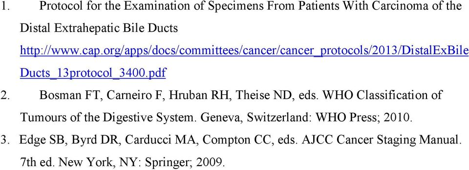 Bosman FT, Carneiro F, Hruban RH, Theise ND, eds. WHO Classification of Tumours of the Digestive System.