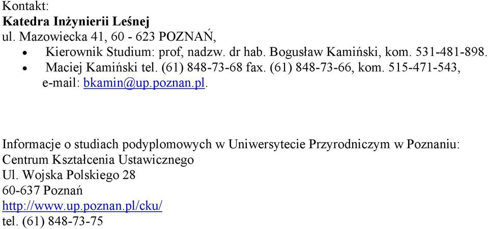 515-471-543, e-mail: bkamin@up.poznan.pl.