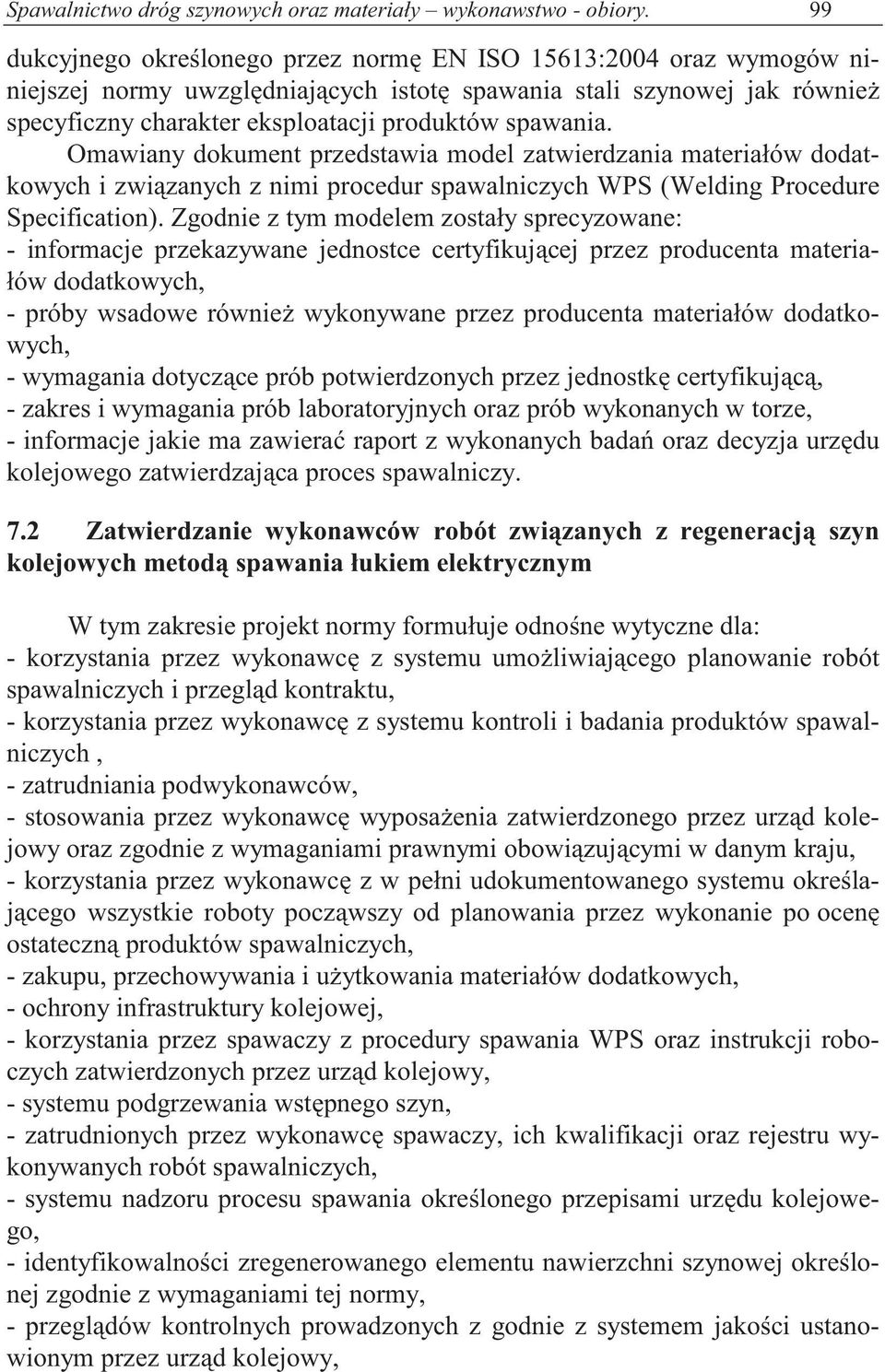 Omawiany dokument przedstawia model zatwierdzania materiałów dodatkowych i zwi zanych z nimi procedur spawalniczych WPS (Welding Procedure Specification).