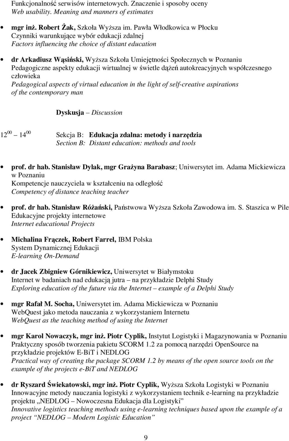 Pedagogiczne aspekty edukacji wirtualnej w świetle dążeń autokreacyjnych współczesnego człowieka Pedagogical aspects of virtual education in the light of self-creative aspirations of the contemporary