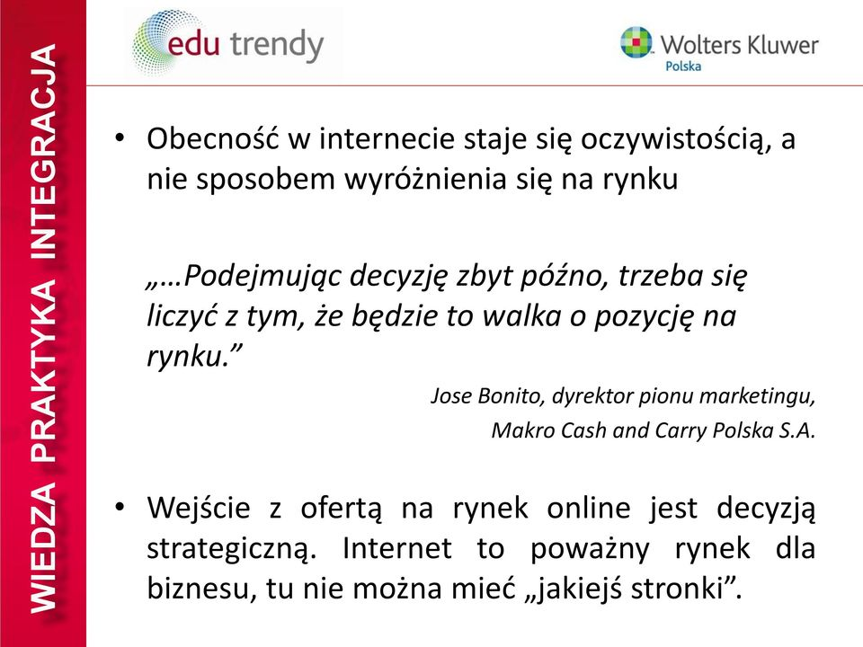 Jose Bonito, dyrektor pionu marketingu, Makro Cash and Carry Polska S.A.