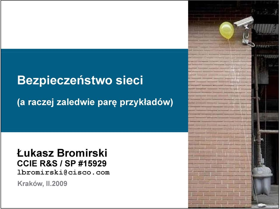 Bromirski CCIE R&S / SP #15929